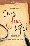 IT'S YOUR LIFE – REDISCOVER YOURSELF WIH THIS INSPIRATIONAL BOOK