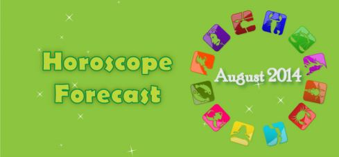 HOROSCOPE FOR THE MONTH OF AUGUST-2014