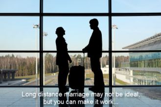 5 TIPS TO MAKE A LONG DISTANCE MARRIAGE WORK