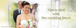 4 WAYS TO DEAL WITH PRE-WEDDING JITTERS