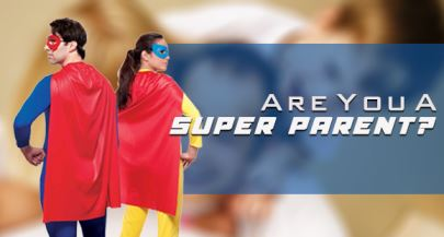HOW TO BECOME SUPER PARENTS